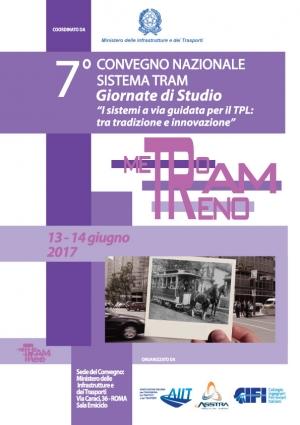 """7° Convegno Nazionale Sistema Tram, GIORNATE DI STUDIO """"I sistemi a via guidata per il TPL: tra tradizione e innovazione""""."""