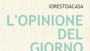 L' opinione del giorno. Riflessioni su Facebook del giornalista Salvatore Romano