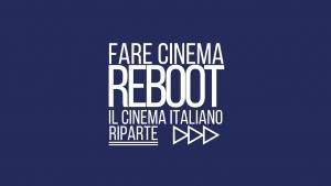 FARE CINEMA 2021 REBOOT – IL CINEMA ITALIANO RIPARTE 14 – 20 GIUGNO 2021