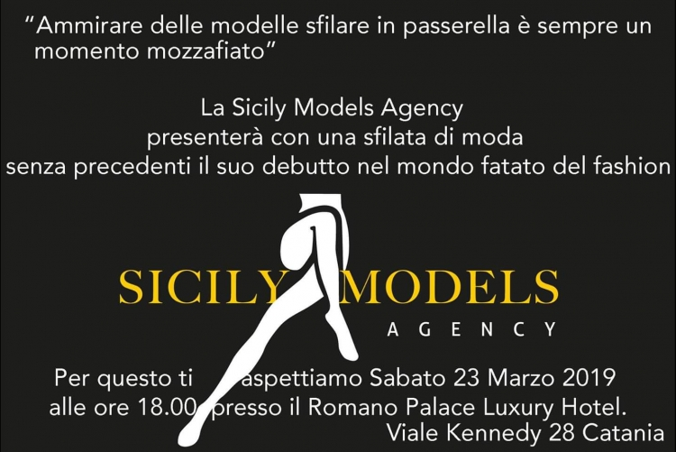 Fashion and Glamour    SICILY MODELS AGENCY  Sabato 23 marzo - ore 18 - Romano Palace Catania