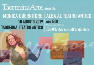 10 agosto  ore 00:5 da non perdere l'alba al Teatro Antico a Taormina Monica Guerritore dall'Inferno all'Infinito