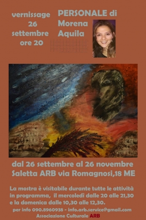 26 settembre ore 20 in via Romagnosi,18  Messina Saletta ARB vernissage della PERSONALE di Morena Aquila