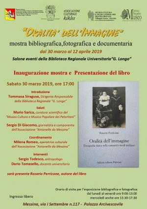 """Biblioteca Regionale Universitaria """"Giacomo Longo"""" """"ORALITA' DELL'IMMAGINE""""  Esposizione Bibliografica, Fotografica e Documentaria 30 marzo - 12 aprile 2019"""