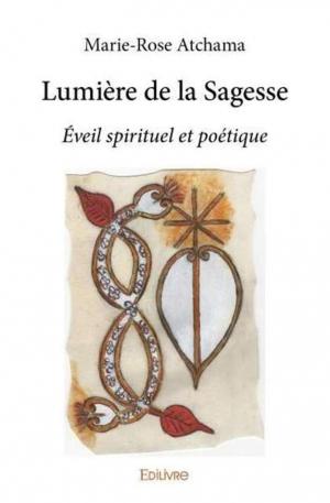 """Un prezioso libro di Atchama Ed.Edilivre In occasione dell'anniversario del suo """"risveglio spirituale"""""""