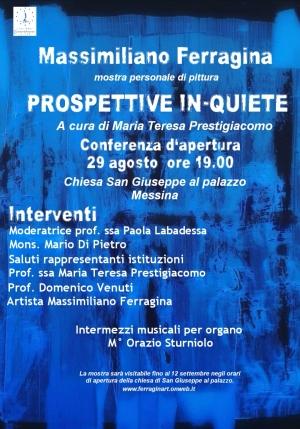 Mostra d'arte  del teologo pittore Massimiliano Ferragina a Messina  Chiesa San Giuseppe al Palazzo 29 Agosto ore 19.00
