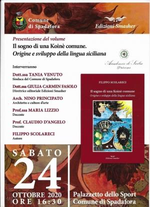 Il sogno di una Koine' al comune di Spadafora (Me) di Filippo Scolareci il 24 ottobre.
