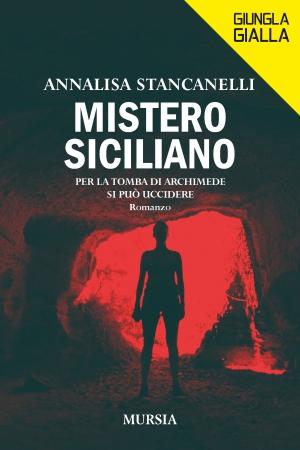 """ARCHIMEDE, SIRACUSA, THRILLER E STORIA """"MISTERO SICILIANO"""" di Annalisa Stancanelli"""