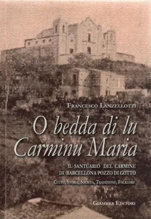 Barcellona Pozzo di Gotto: un prezioso libro sul Santuario del Carmine scritto da Francesco Lanzellotti, pubblicato da Giambra Editori.
